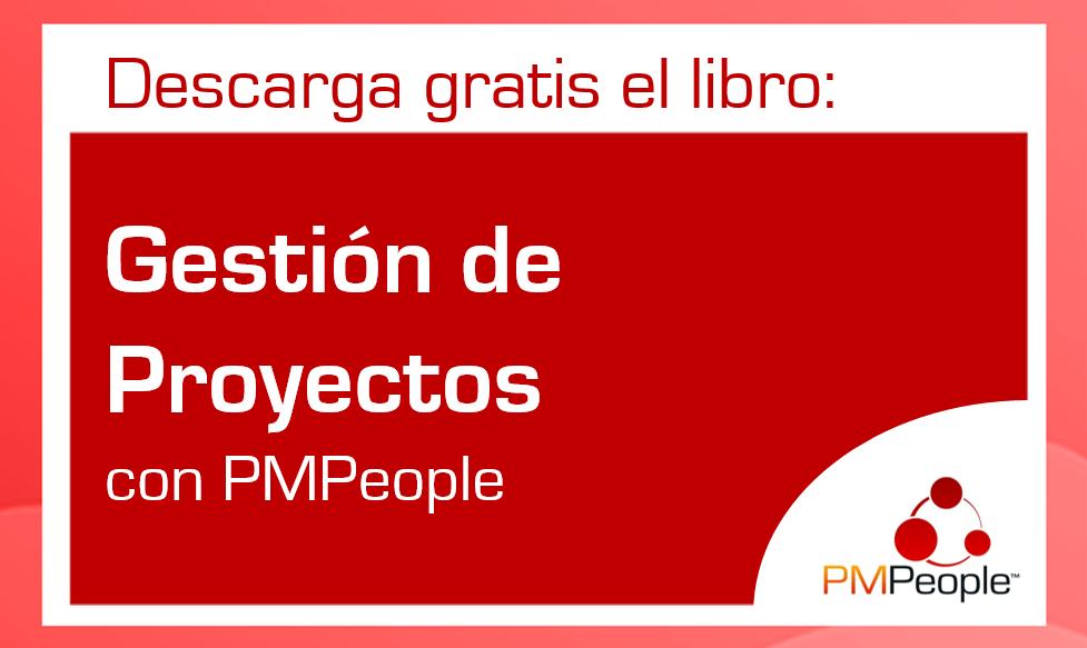 Descarga gratis el libro: Gestión de Proyectos con PMPeople